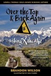 Over the Top & Back Again: Hiking X the Alps - Brandon Wilson, Bob Rich, Ken Plumb