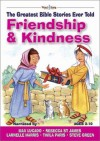 Friendship & Kindness [With CD] (Greatest Bible Stories Ever Told) - Stephen Elkins