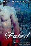 Fated: Blood and Redemption (Baal's Heart Book 3) - Bey Deckard, Starr Waddell