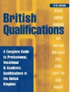 British Qualifications: A Complete Guide to Professional, Vocational & Academic Qualifications in the United Kingdom - Kogan Page