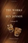 The Works of Ben Jonson: Volume 4. The Alchemist. Catiline. Bartholomew Fair - Ben Jonson