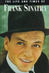 The Life and Times of Frank Sinatra (Life & Times of) - Esme Hawes