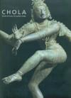Chola: Sacred Bronzed of Southern India - Vidya Dehejia, John Guy
