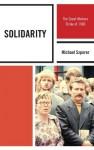 Solidarity: The Great Workers Strike of 1980 (The Harvard Cold War Studies Book Series) - Ph.D Michael M. Szporer, Mark Kramer