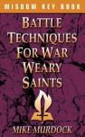 Battle Techniques for War Weary Saints - Mike Murdock