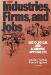 Industries, Firms, and Jobs: Sociological and Economic Approaches - Paula England