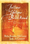 Follow the Yellow Brick Road - Reba Rambo-McQuire, Judy A. Gossett, Tommy Tenney