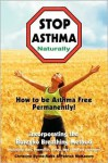 Stop Asthma Naturally: Incorporating the Buteyko Breathing Method - Christine Byrne-Ralfs, Patrick McKeown