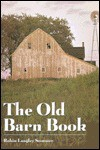 The Old Barn Book ~ A Pictorial Tribute to North America's Vanishing Rural Heritage - Robin Langley Sommer