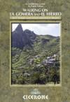Walking on La Gomera and El Hierro (Cicerone Guides) - Paddy Dillon