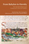From Babylon to Eternity: The Exile Remembered and Constructed in Text and Tradition - Bob Becking, Alex Cannegieter, Wilfred Van Der Poll