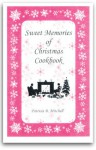 Sweet Memories of Christmas Cookbook - Patricia B. Mitchell