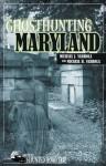 Ghosthunting Maryland - Michael J. Varhola, John B. Kachuba