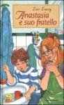 Anastasia e suo fratello - Lois Lowry, Renata Morteo