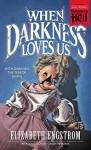 When Darkness Loves Us (Paperbacks from Hell) - Elizabeth Engstrom, Grady Hendrix