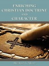 Enriching Christian Doctrine and Character - Michael J. Akers