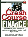A Crash Course in Finance: Understand and Control Your Finances, Maximize Your Profits, and Create True Wealth in Your Business - David H. Bangs, Andi Axman