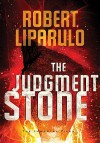 The Judgment Stone - Robert Liparulo