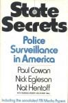 State Secrets: Police Surveillance in America - Paul Cowan, Nick Egleson, Nat Hentoff
