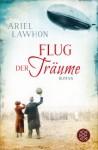 Flug der Träume: Roman - Ariel Lawhon, Annette Hahn