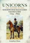 Unicorns - History of the Sherwood Rangers Yeomanry 1794-1899 - Jonathan Hunt