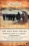 The Man Who Broke Napoleon's Codes: The Story of George Scovell - Mark Urban