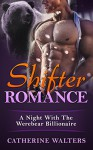 SHIFTER ROMANCE: A Night With The Werebear Billionaire (Shapeshifter, Fire Bears, Werewolf Romance, New Adult, Paranormal) (new adult, romance, vampire, shapeshifter, witch, rich, second chance) - Catherine Walters