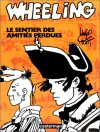 Wheeling: Le Sentier Des Amitiés Perdues - Hugo Pratt