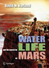 Water and the Search for Life on Mars - David M. Harland