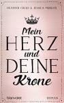 Mein Herz und deine Krone: Roman - Heather Cocks, Jessica Morgan, Anja Hackländer