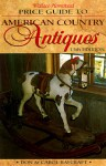 Wallace-Homestead Price Guide to American Country Antiques - Don Raycraft, Carol Raycraft