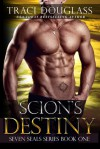 Scion's Destiny (Seven Seals #1) - Traci Douglass