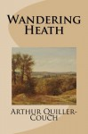Wandering Heath - Arthur Quiller-Couch