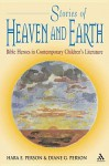 Stories of Heaven and Earth: Bible Heroes in Contemporary Children's Literature - Hara E. Person