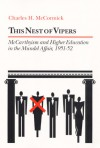 This Nest of Vipers: McCarthyism and Higher Education in the Mundel Affair, 1951-52 - Charles H. McCormick