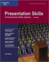 Presentation Skills: A Practical Guide to Better Speaking - Steve Mandel