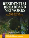 Residential Broadband Networks: Xdsl, HFC and Fixed Wireless Access - Uyless D. Black