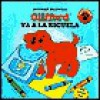 Clifford Va a la Escuela = Clifford's First School Day (Other Format) - Norman Bridwell, Teresa Mlawer