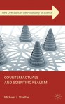 Counterfactuals and Scientific Realism - Michael J. Shaffer