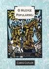O muzyce popularnej : pisma teoretyczno-krytyczne - Chris Cutler