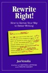 Rewrite Right!: How to Revise Your Way to Better Writing - Jan Venolia