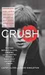 CRUSH: Writers Reflect on Love, Longing, and the Lasting Power of Their First Celebrity Crush - Cathy Alter, Dave Singleton
