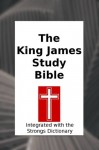 The King James Study Bible [Annotated] - Anonymous Anonymous, James Strong, William Figueroa