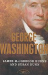 George Washington - James MacGregor Burns, Susan Dunn, Arthur M. Schlesinger Jr.