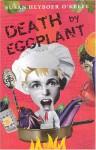Death by Eggplant - Susan Heyboer O'Keefe