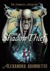 The Shadow Thief (Strangest Adventures) - Alexandra Adornetto