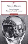 Il mondo nuovo - Ritorno al mondo nuovo - Aldous Huxley, Luciano Bianciardi, Lorenzo Gigli