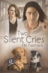 Two Silent Cries - T.N. Tarrant
