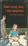 Dear Lovey Hart, I Am Desperate - Ellen Conford