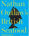 Nathan Outlaw's British Seafood - Nathan Outlaw, Rick Stein
